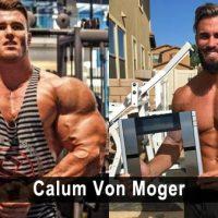 Calum Von Moger: The Unbroken And Relentless Bodybuilder