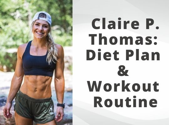 Claire P. Thomas workout and diet plan