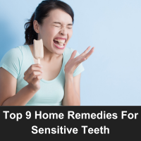 Top 9 Home Remedies For Sensitive Teeth