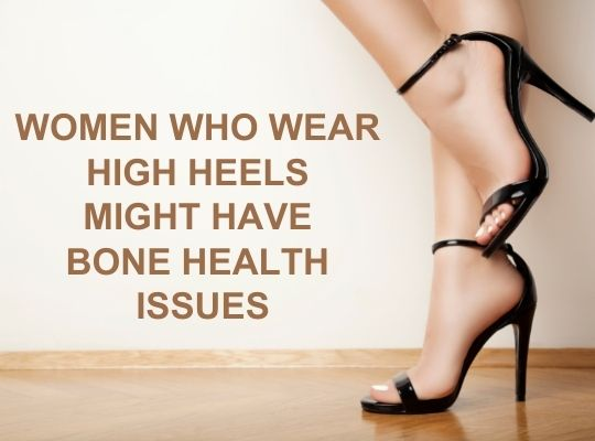 Women Who Wear High Heels Might Have Bone Health Issues