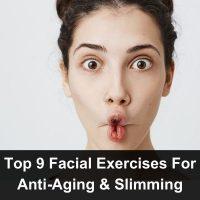 Top 9 Facial Exercises For Anti-Aging & Slimming