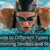 Guide to Different Types of Swimming Strokes and Styles